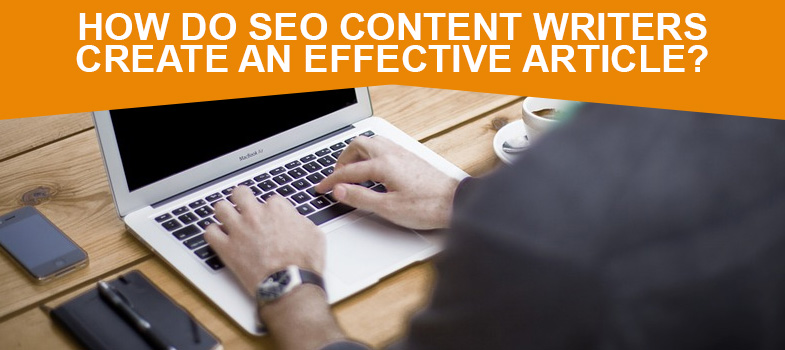 How do SEO Content Writers create an effective article? featured image